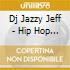 Dj Jazzy Jeff - Hip Hop Forever 3
