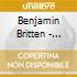 Benjamin Britten - Sinfonia Da Requiem Op.20, 4 Sea Interludes Op.33a, Passacaglia Op.33b, An Ameri