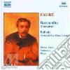 Gabriel Faure' - Barcarola N.1 > N.13, Ballata Op.19