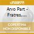 Arvo Part - Fratres, Festina Lente, Summa, Cantus In Memory Of Benjamin Britten