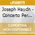 Franz Joseph Haydn - Concerto Per Violoncello N.1 E N.2