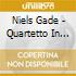 Gade Niels Wilhelm - Quartetto In Fa Minore, Quartetto In Miminore, Quartetto In Re Maggiore Op.63 /the Copenhagen String Quartet