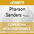 Pharaon Sanders - Live...