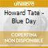 Howard Tate - Blue Day