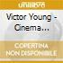 Victor Young - Cinema Rhapsodies
