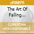 THE ART OF FALLING APART