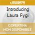 INTRODUCING LAURA FYGI