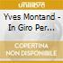 Yves Montand - In Giro Per Il Mondo