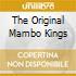 THE ORIGINAL MAMBO KINGS