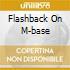 FLASHBACK ON M-BASE
