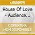House Of Love - Audience With The Mind