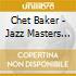 Chet Baker - Jazz Masters 32