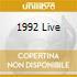 1992 LIVE