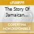 THE STORY OF JAMAICAN MUS.