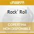 ROCK' ROLL