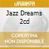 JAZZ DREAMS 2CD