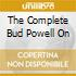 THE COMPLETE BUD POWELL ON