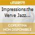 IMPRESSIONS:THE VERVE JAZZ SIDES