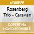 Rosenberg Trio - Caravan