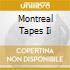 MONTREAL TAPES II