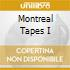 MONTREAL TAPES I