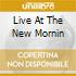 LIVE AT THE NEW MORNIN