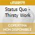 Status Quo - Thirsty Work
