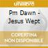 Pm Dawn - Jesus Wept