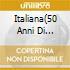 ITALIANA(50 ANNI DI MUSICA)