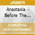 Anastasia - Before The Rain