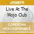 LIVE AT THE MOJO CLUB