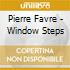Pierre Favre - Window Steps