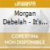 Morgan Debelah - It's Not Ov