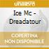 Ice Mc - Dreadatour