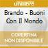 Brando - Buoni Con Il Mondo