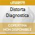 DISTORTA DIAGNOSTICA