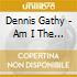 Dennis Gathy - Am I The Kinda Girl?