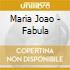 Maria Joao - Fabula