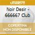 Noir Desir - 666667 Club