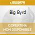 BIG BYRD