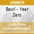 Bawl - Year Zero