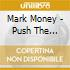 Mark Money - Push The Button