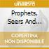 PROPHETS, SEERS AND SAGES THE...