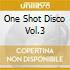 ONE SHOT DISCO VOL.3