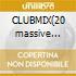 CLUBMIX(20 massive dancefloor hits!)