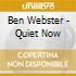 Ben Webster - Quiet Now