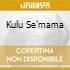 KULU SE'MAMA