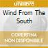 WIND FROM THE SOUTH