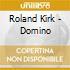 Roland Kirk - Domino