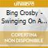 Bing Crosby - Swinging On A Star